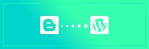 Cara Migrasi Blogger ke WordPress