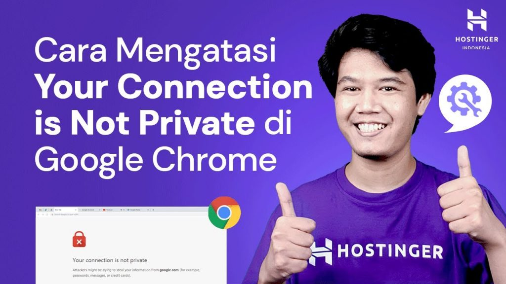 Cara Mengatasi Your Connection is Not Private di Google Chrome