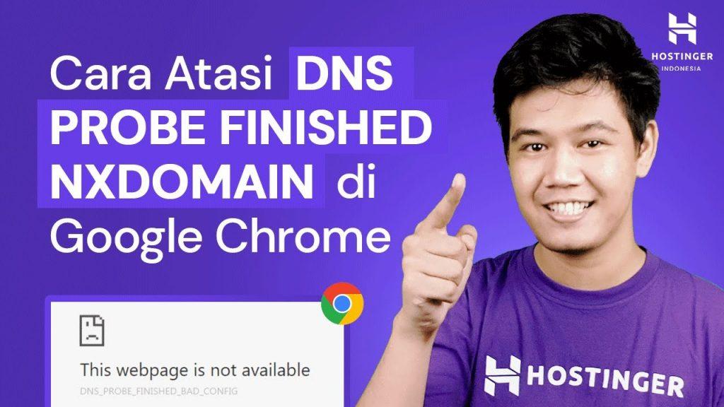 Cara Mengatasi DNS_PROBE_FINISHED_NXDOMAIN Di Google Chrome
